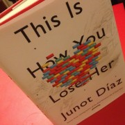 Junot Diaz- This is How you Lose Her